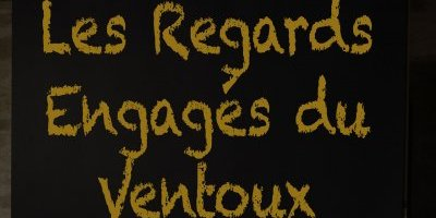 LES REGARDS ENGAGES DU VENTOUX